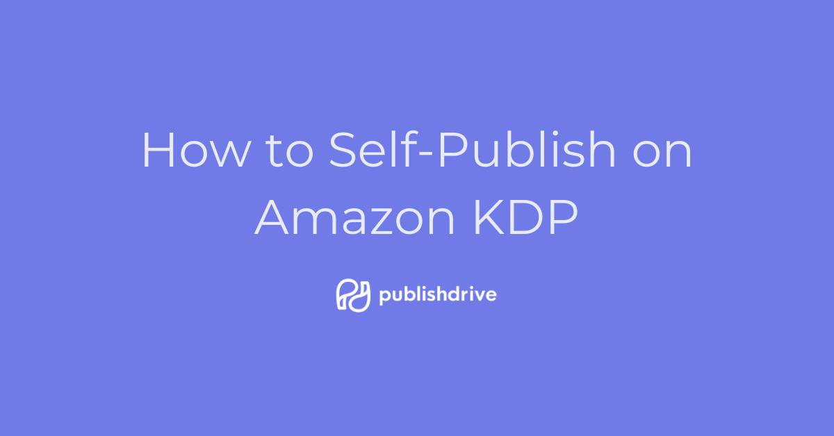 How to self-publish on Amazon KDP with PublishDrive