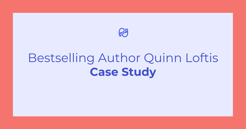 Case study with bestselling author quinn loftis