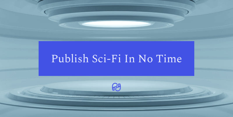 How to get a science fiction book published easily with PublishDrive