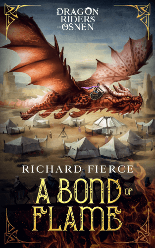 A Bond of Flame - Dragon Riders of Osnen Book 2 By Richard Fierce