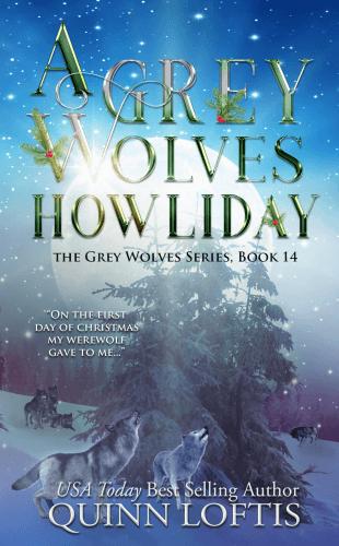 A Grey Wolves Howliday By Quinn Loftis