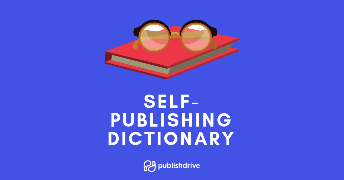 Self-Publishing Dictionary: A Beginner's Guide - PublishDrive