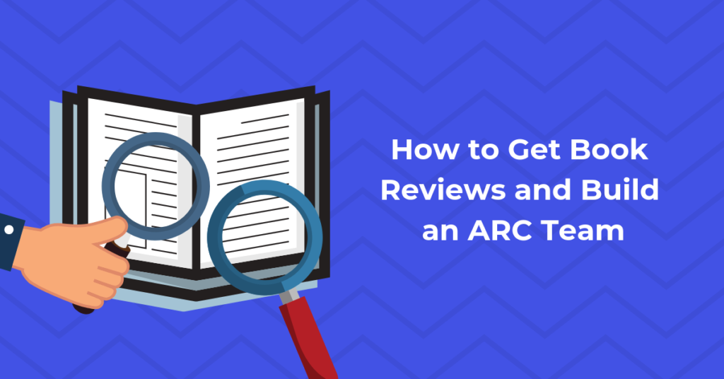How to Get Book Reviews and Build an ARC Team