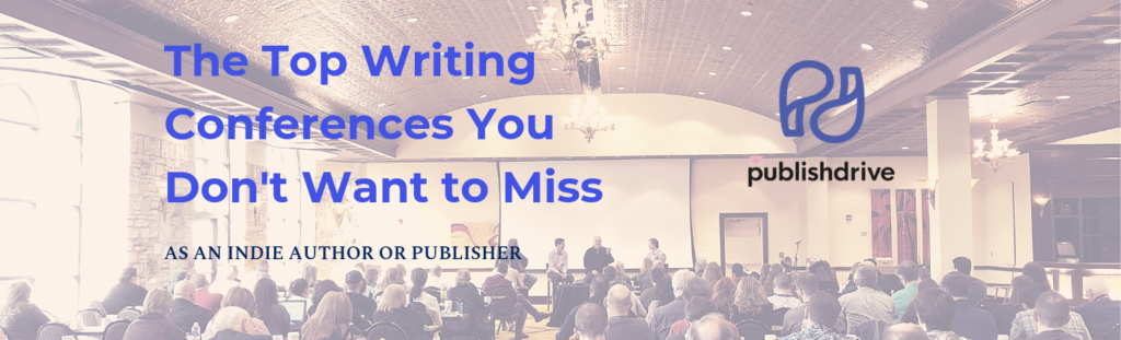 top writing conferences for indie authors and publishers