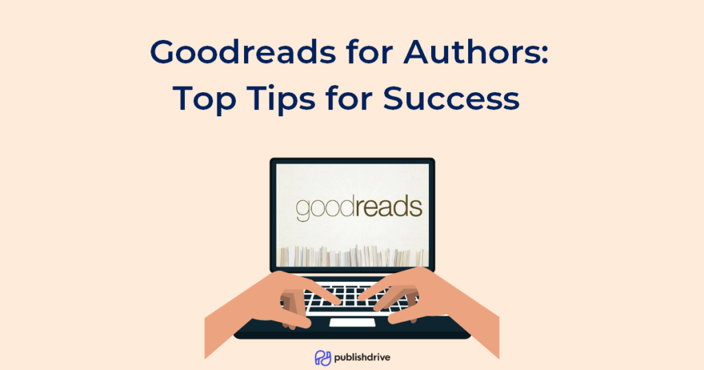 Goodreads for Authors - Top Tips for Success