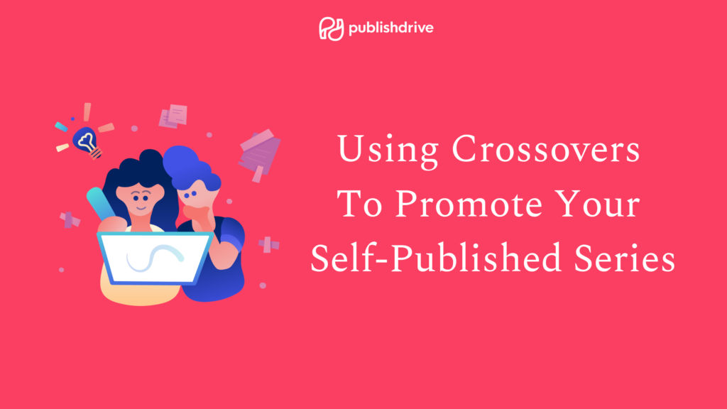 Using Crossovers to Promote your Self-Published Series