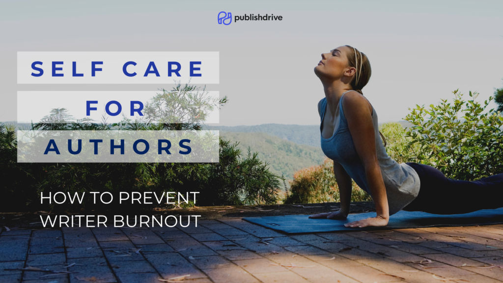 self care for authors - how to prevent writer burnout