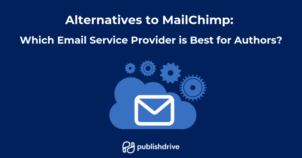 Alternatives to MailChimp which email service provider is best for authors