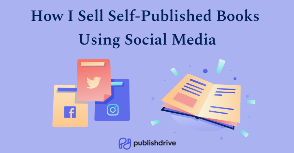 How I Sell Self-Published Books Using Social Media