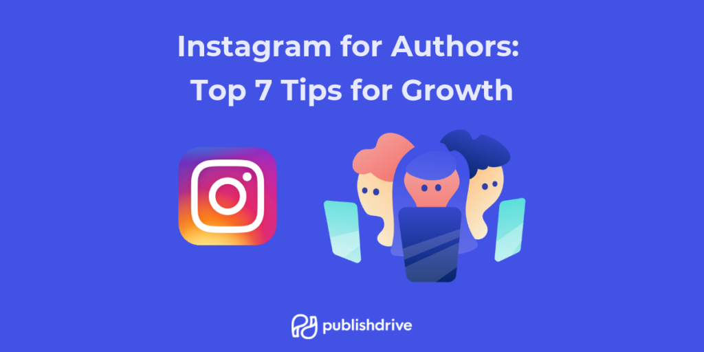 Instagram for Authors - top 7 tips for growth