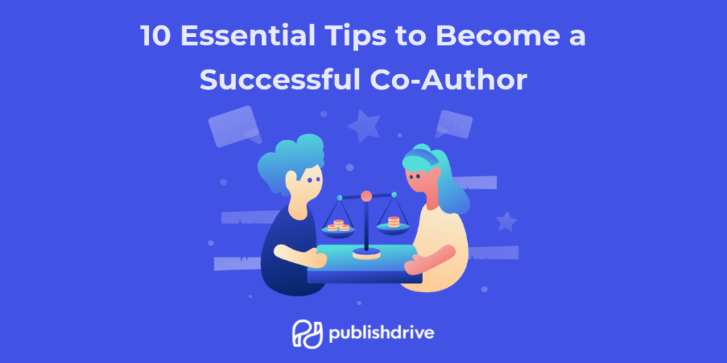 10 Essential Tips to Become a Successful Co-Author
