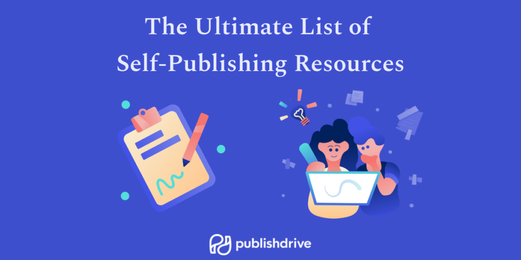 The Ultimate List of Self Publishing Resources