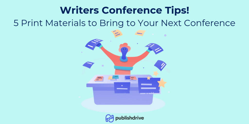 Writers Conference Tips - 5 Print Materials to Bring to Your Next Conference